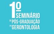 1º Seminário de Pós-Graduação em Gerontologia | USP