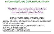 """II Congresso de Gerontologia –  """"Velhices: temas emergentes nos contextos de bem-estar, relações sociais e familiares"""""""