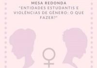 """Mesa redonda: """"Entidades Estudantis e Violências de Gênero: o que fazer?"""""""