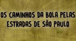 """""""Os Caminhos da bola pelas estradas de São Paulo"""" é o título de livro lançado por professor da EACH"""