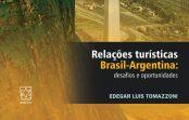Professor da EACH lança livro que mostra potencial turístico a explorar nas relações Brasil-Argentina