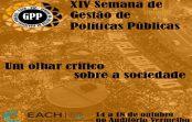 """XIV Semana de Gestão de Políticas Públicas """"Um olhar crítico sobre a Sociedade"""""""