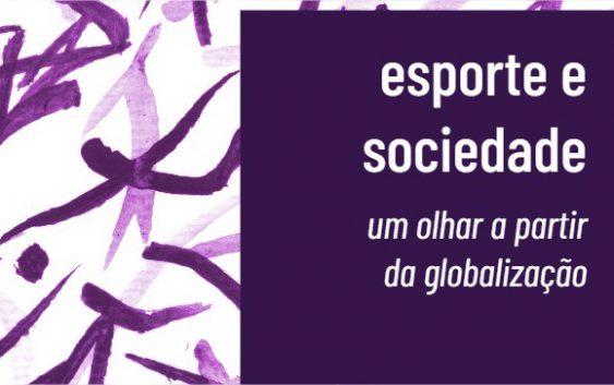 """""""Esporte e sociedade: um olhar a partir da globalização"""" é o título de livro lançado por professor da EACH"""
