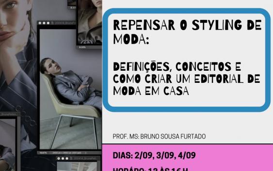 Curso de difusão: Repensar o styling de moda: definições, conceitos e como criar um editorial de moda em casa.