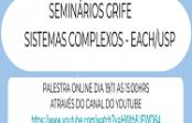 Seminários do Grupo de Pesquisa GRIFE – Sistemas Complexos