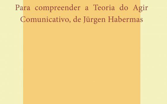 Professor da EACH lança livro que debate principais conceitos da Teoria do Agir Comunicativo