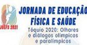JOEFS 2021 – Tóquio 2020: Olhares e diálogos olímpicos e paralímpicos
